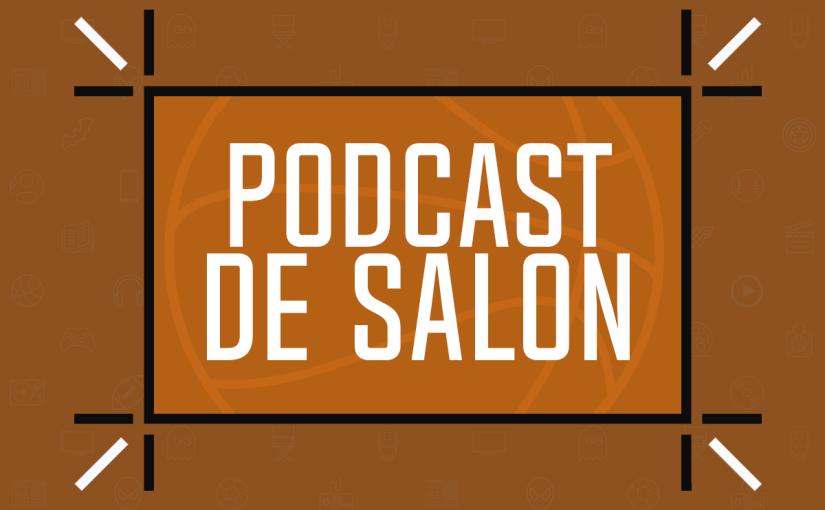 Podcast De Salon: une toute première ÉditionBasket